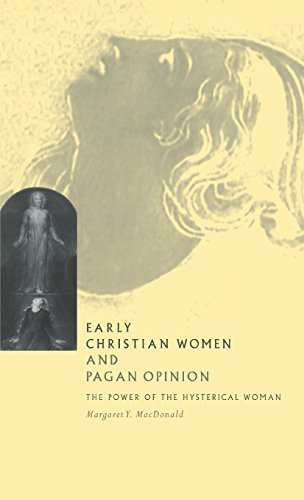 9780521561747: Early Christian Women and Pagan Opinion: The Power of the Hysterical Woman