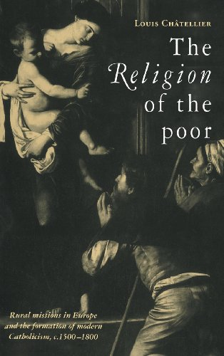 9780521562010: The Religion of the Poor: Rural Missions in Europe and the Formation of Modern Catholicism, c.1500–c.1800