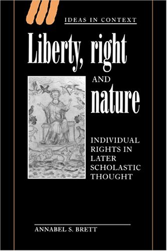 9780521562393: Liberty, Right and Nature: Individual Rights in Later Scholastic Thought (Ideas in Context)