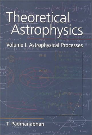 9780521562409: Theoretical Astrophysics: Volume 1, Astrophysical Processes: Astrophysical Processes Vol 1 (Therectical astrophysics)