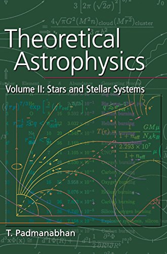 9780521562416: Theoretical Astrophysics: Volume 2, Stars and Stellar Systems