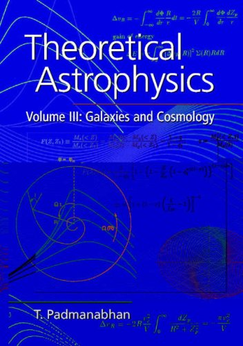 9780521562423: Theoretical Astrophysics: Volume 3, Galaxies and Cosmology
