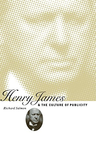 9780521562492: Henry James and the Culture of Publicity