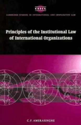 9780521562546: Principles of the Institutional Law of International Organizations (Cambridge Studies in International and Comparative Law)