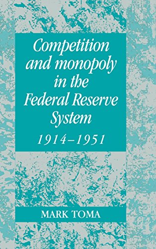 9780521562584: Competition and Monopoly in the Federal Reserve System, 1914-1951: A Microeconomic Approach to Monetary History (Studies in Macroeconomic History)