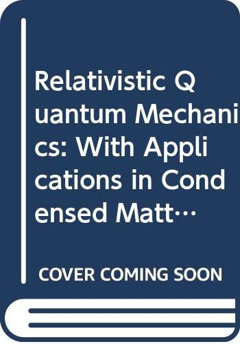 9780521562713: Relativistic Quantum Mechanics: With Applications in Condensed Matter and Atomic Physics