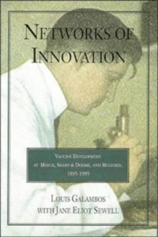 9780521563086: Networks of Innovation: Vaccine Development at Merck, Sharp and Dohme, and Mulford, 1895-1995