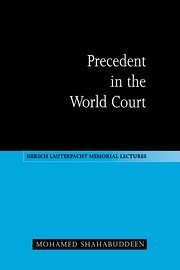 9780521563109: Precedent in the World Court (Hersch Lauterpacht Memorial Lectures)