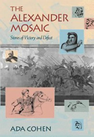 9780521563390: The Alexander Mosaic: Stories of Victory and Defeat (Cambridge Studies in Classical Art and Iconography)