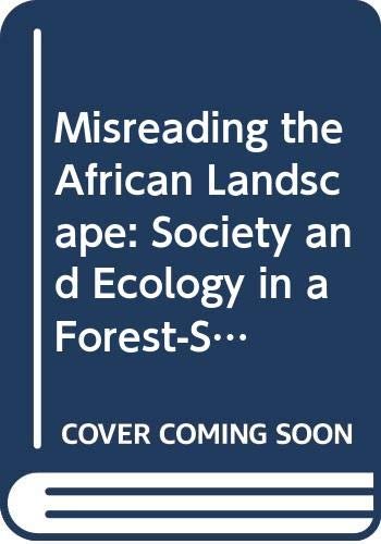 9780521563536: Misreading the African Landscape: Society and Ecology in a Forest-Savanna Mosaic