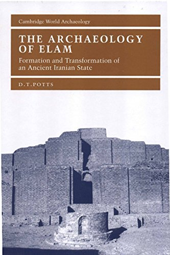 9780521563581: The Archaeology of Elam: Formation and Transformation of an Ancient Iranian State (Cambridge World Archaeology)