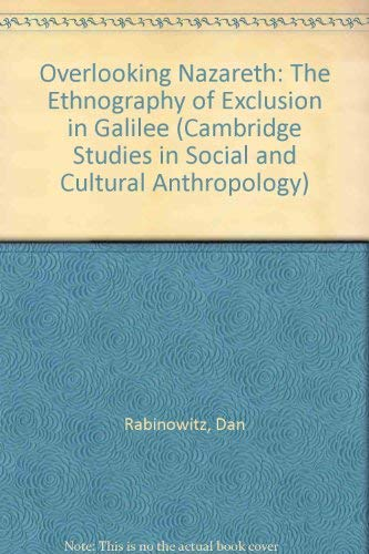 9780521563611: Overlooking Nazareth: The Ethnography of Exclusion in Galilee (Cambridge Studies in Social and Cultural Anthropology)