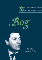 9780521563741: The Cambridge Companion to Berg (Cambridge Companions to Music)