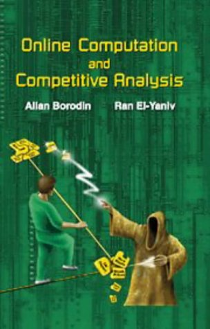 9780521563925: Online Computation and Competitive Analysis
