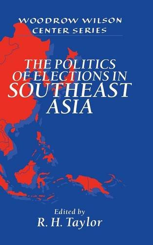 9780521564045: The Politics of Elections in Southeast Asia (Woodrow Wilson Center Press)
