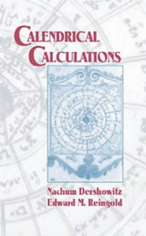 Calendrical Calculations: Dershowitz, Nachum & Reingold, Edward M