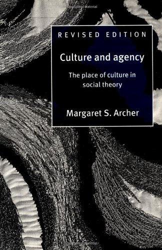 Culture and Agency: The Place of Culture in Social Theory