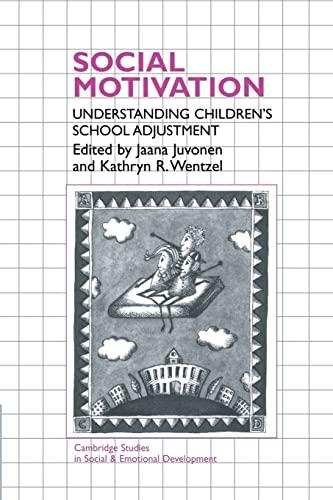 9780521564427: Social Motivation: Understanding Children's School Adjustment (Cambridge Studies in Social and Emotional Development)