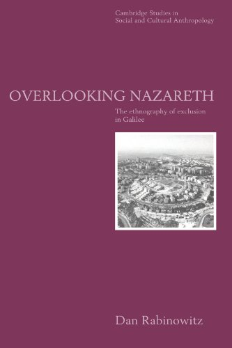 9780521564953: Overlooking Nazareth Paperback: The Ethnography of Exclusion in Galilee (Cambridge Studies in Social and Cultural Anthropology)
