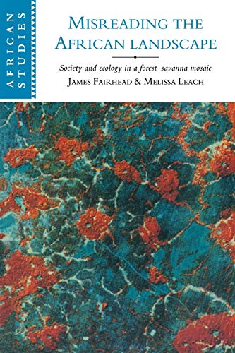 9780521564991: Misreading the African Landscape: Society and Ecology in a Forest-Savanna Mosaic