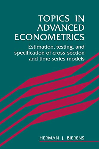9780521565110: Topics in Advanced Econometrics: Estimation, Testing, and Specification of Cross-Section and Time Series Models