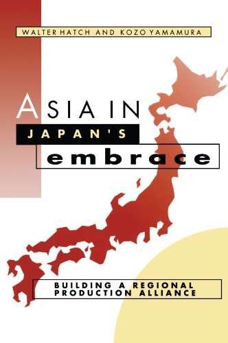 9780521565158: Asia in Japan's Embrace: Building a Regional Production Alliance (Cambridge Asia-Pacific Studies)