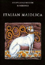 9780521565318: Italian Maiolica Paperback (Fitzwilliam Museum Handbooks)
