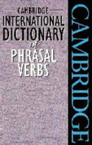 9780521565585: Cambridge International Dictionary of Phrasal Verbs