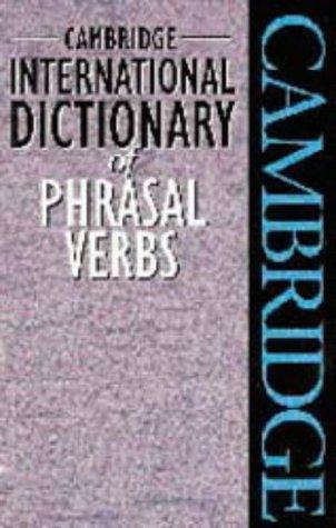 9780521565585: Cambridge International Dictionary of Phrasal Verbs