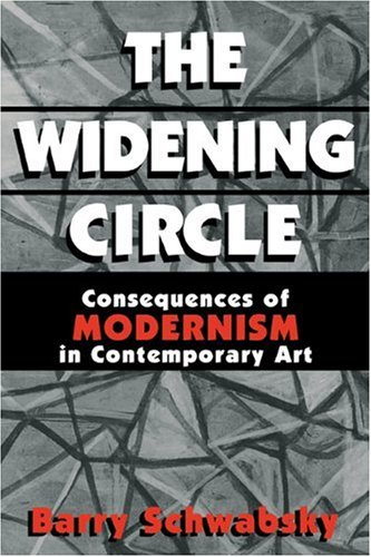 9780521565691: The Widening Circle: The Consequences of Modernism in Contemporary Art (Contemporary Artists and their Critics)