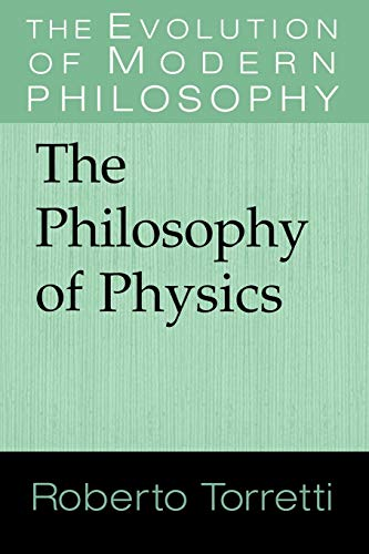 9780521565714: The Philosophy of Physics Paperback (The Evolution of Modern Philosophy)