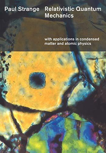 9780521565837: Relativistic Quantum Mechanics: With Applications in Condensed Matter and Atomic Physics (Religious Studies; 47)
