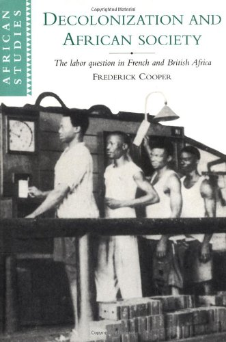 9780521566001: Decolonization and African Society: The Labor Question in French and British Africa (African Studies)