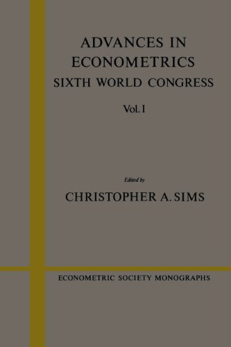 9780521566100: Advances in Econometrics: Volume 1: Sixth World Congress (Econometric Society Monographs)