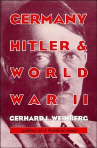 Germany, Hitler, and World War II: Essays in Modern German and World History (0521566266) by Gerhard L. Weinberg