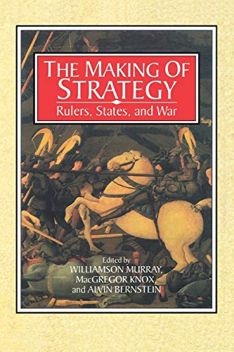 9780521566278: The Making of Strategy: Rulers, States, and War