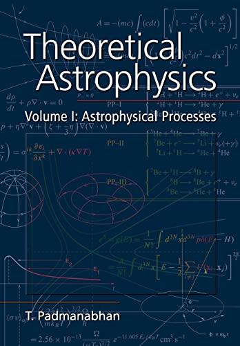 9780521566322: Theoretical Astrophysics: Volume 1, Astrophysical Processes Paperback: Astrophysical Processes Vol 1