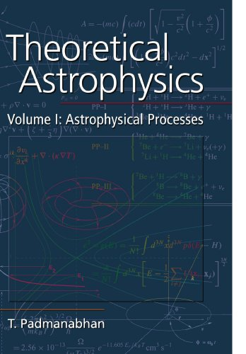 9780521566322: Theoretical Astrophysics: Volume 1, Astrophysical Processes (Theoretical Astrophysics (Paperback))