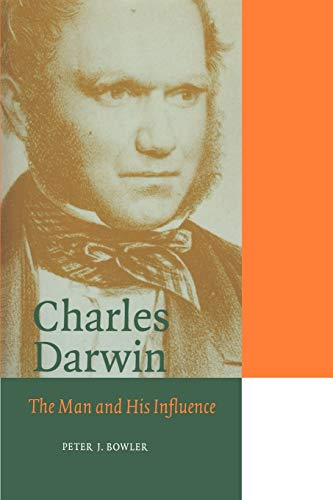 9780521566681: Charles Darwin: The Man and his Influence (Cambridge Science Biographies)