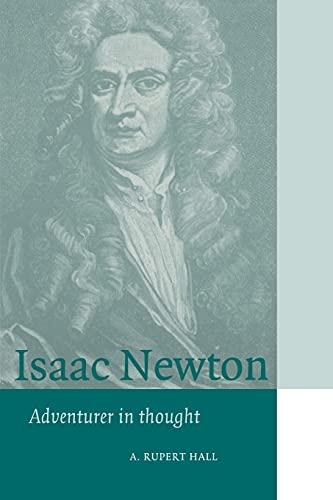 Isaac Newton (Cambridge Science Biographies): A. Rupert Hall