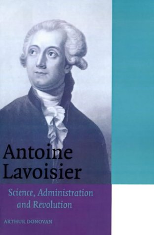9780521566728: Antoine Lavoisier: Science, Administration and Revolution (Cambridge Science Biographies)