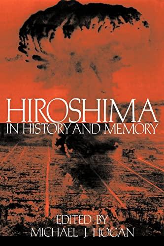 9780521566827: Hiroshima in History and Memory