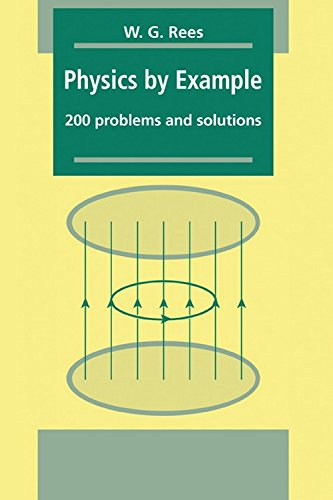 Physics by Examples: 200 Problems and Solutions: W.G. Rees
