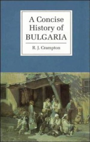 9780521567190: A Concise History of Bulgaria (Cambridge Concise Histories)