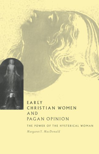 9780521567282: Early Christian Women and Pagan Opinion: The Power of the Hysterical Woman