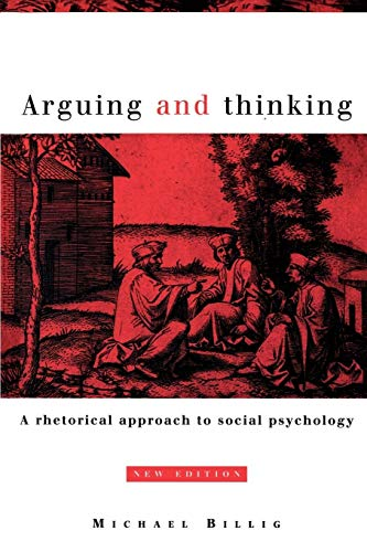 9780521567398: Arguing and Thinking: A Rhetorical Approach to Social Psychology (European Monographs in Social Psychology)