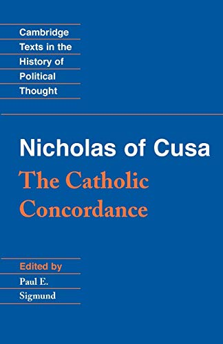 9780521567732: Nicholas of Cusa: The Catholic Concordance (Cambridge Texts in the History of Political Thought)