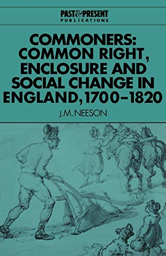 9780521567749: Commoners: Common Right, Enclosure and Social Change in England, 1700-1820 (Past and Present Publications)