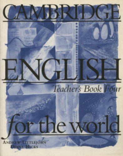 9780521568074: Cambridge English for the World 4 Teacher's book (Cambridge English for Schools)