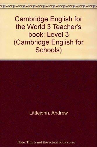 Cambridge English for the World 3 Teacher's book (Cambridge English for Schools): Littlejohn, ...